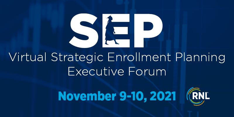 2021 Strategic Enrollment Planning Executive Forum